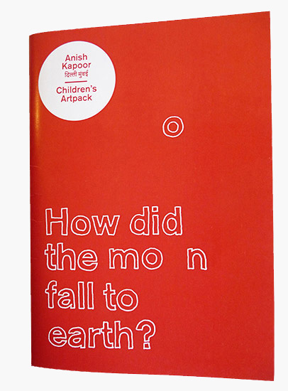 Anish Kapoor's exhibitions Children's ArtPack. How did the moon fall to Earth?